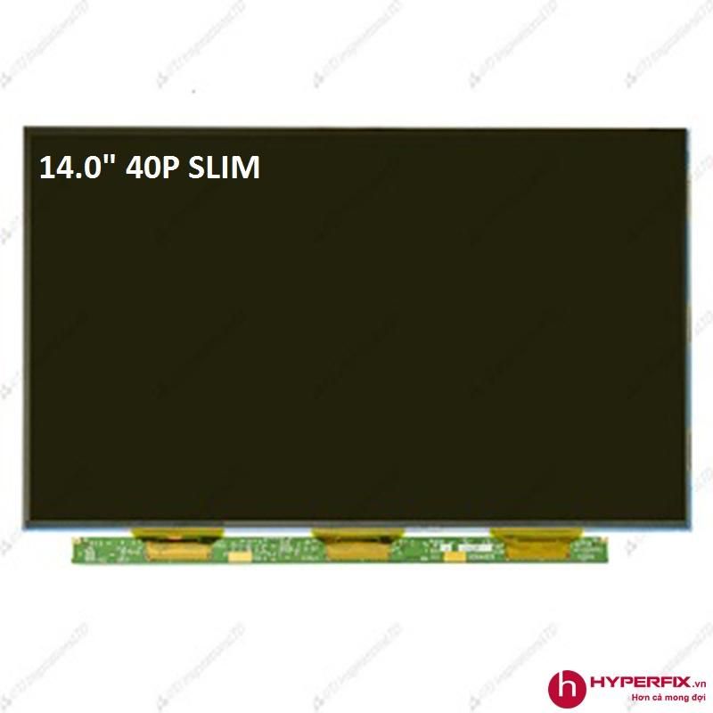"""Màn Hình 14.0"""" Slim 40Pin"""